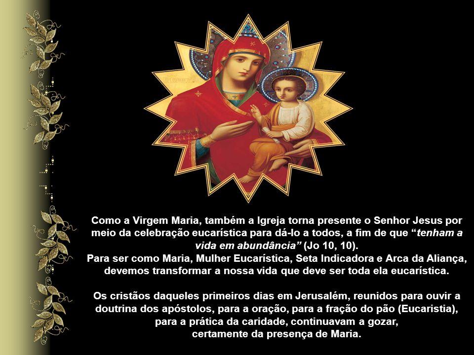 Foi ainda uma oferta de natureza eucarística e eclesial a sua presença em Pentecostes quando da efusão do Espírito Santo, primeiro dom do Senhor Ressu