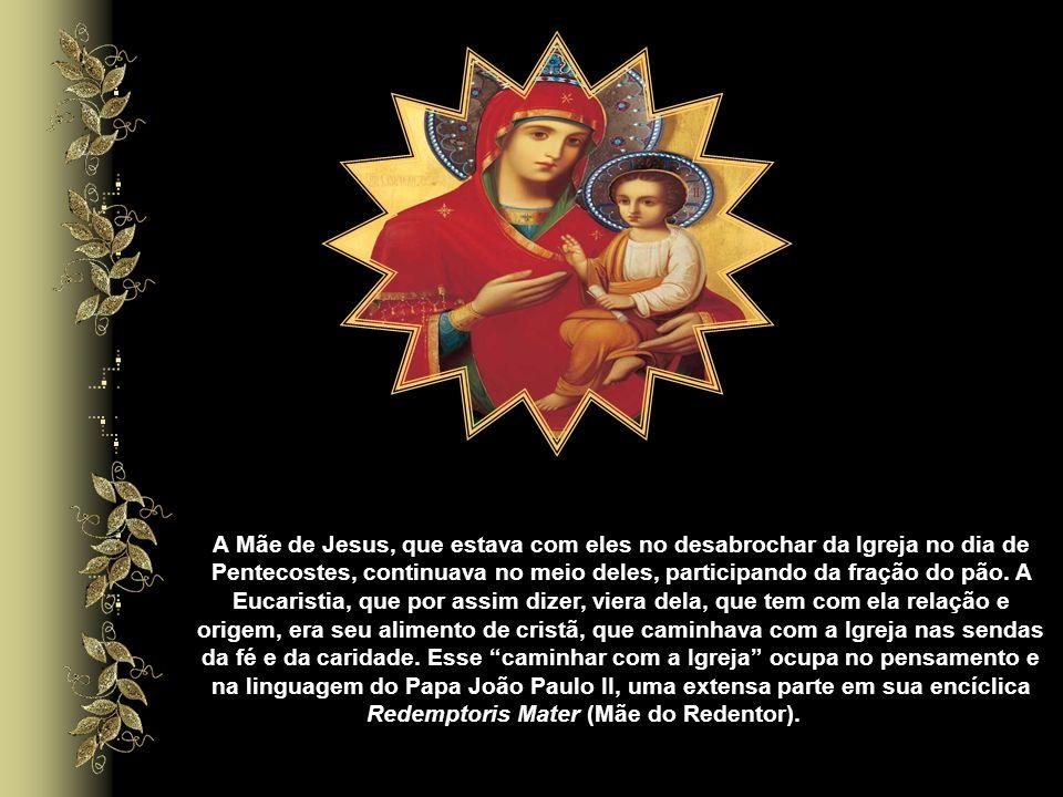 Como a Virgem Maria, também a Igreja torna presente o Senhor Jesus por meio da celebração eucarística para dá-lo a todos, a fim de que tenham a vida e
