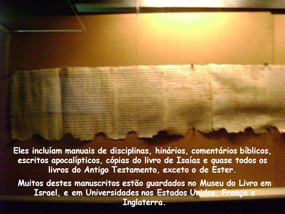 Estavam escondidos em 11 cavernas, centenas de pergaminhos que datam do terceiro século antes de Cristo, até o ano 68 depois de Cristo. Num total de q