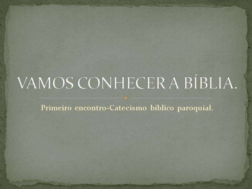 Primeiro encontro-Catecismo bíblico paroquial.