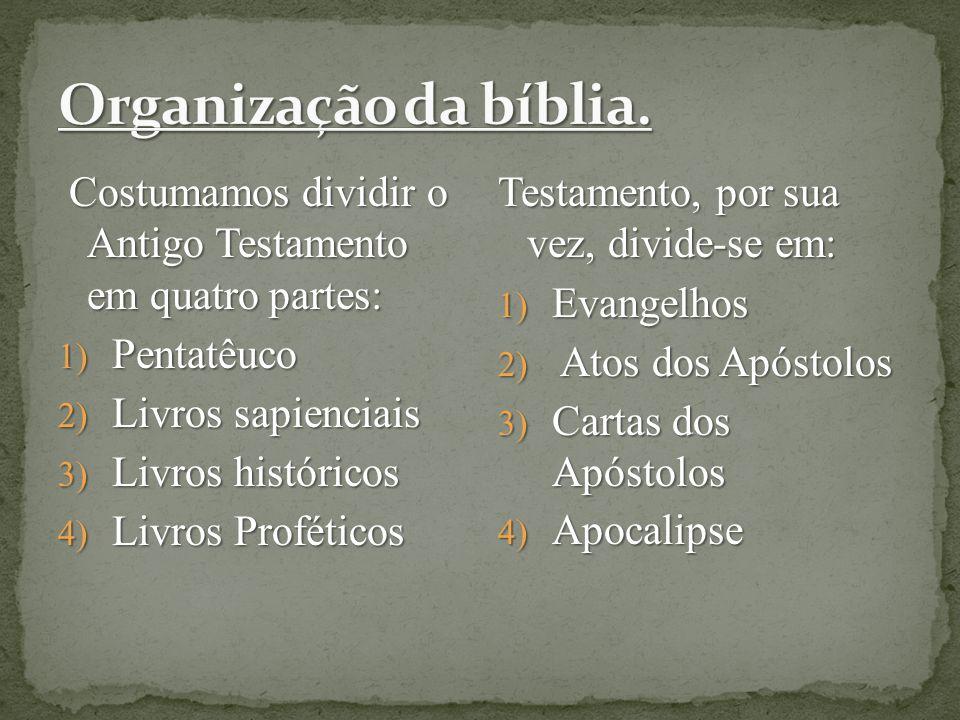 Costumamos dividir o Antigo Testamento em quatro partes: Costumamos dividir o Antigo Testamento em quatro partes: 1) Pentatêuco 2) Livros sapienciais