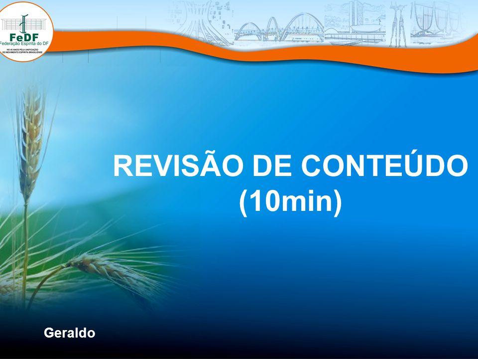 Geraldo REVISÃO DE CONTEÚDO (10min)