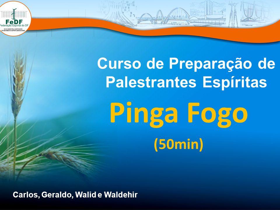Curso de Preparação de Palestrantes Espíritas Pinga Fogo (50min) Carlos, Geraldo, Walid e Waldehir