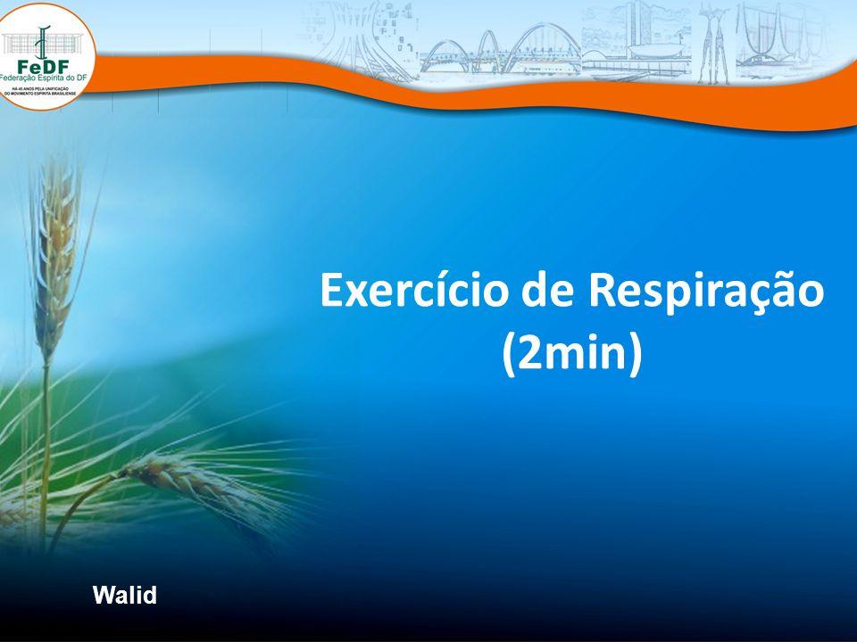 Exercício de Respiração (2min) Walid