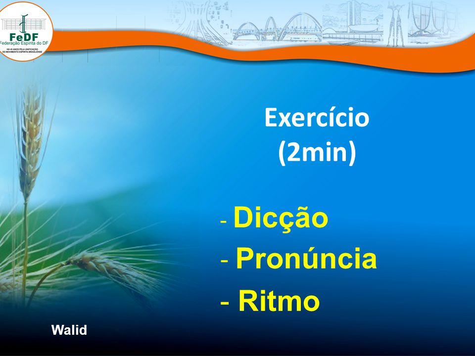 Exercício (2min) - Dicção - Pronúncia - Ritmo Walid