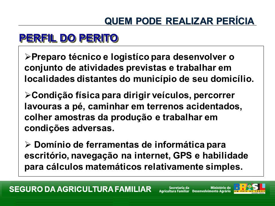 SEGURO DA AGRICULTURA FAMILIAR Preparo técnico e logistíco para desenvolver o conjunto de atividades previstas e trabalhar em localidades distantes do
