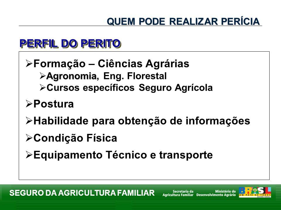 SEGURO DA AGRICULTURA FAMILIAR Formação superior completa em Ciências Agrárias e registro no CREA em situação de regularidade.