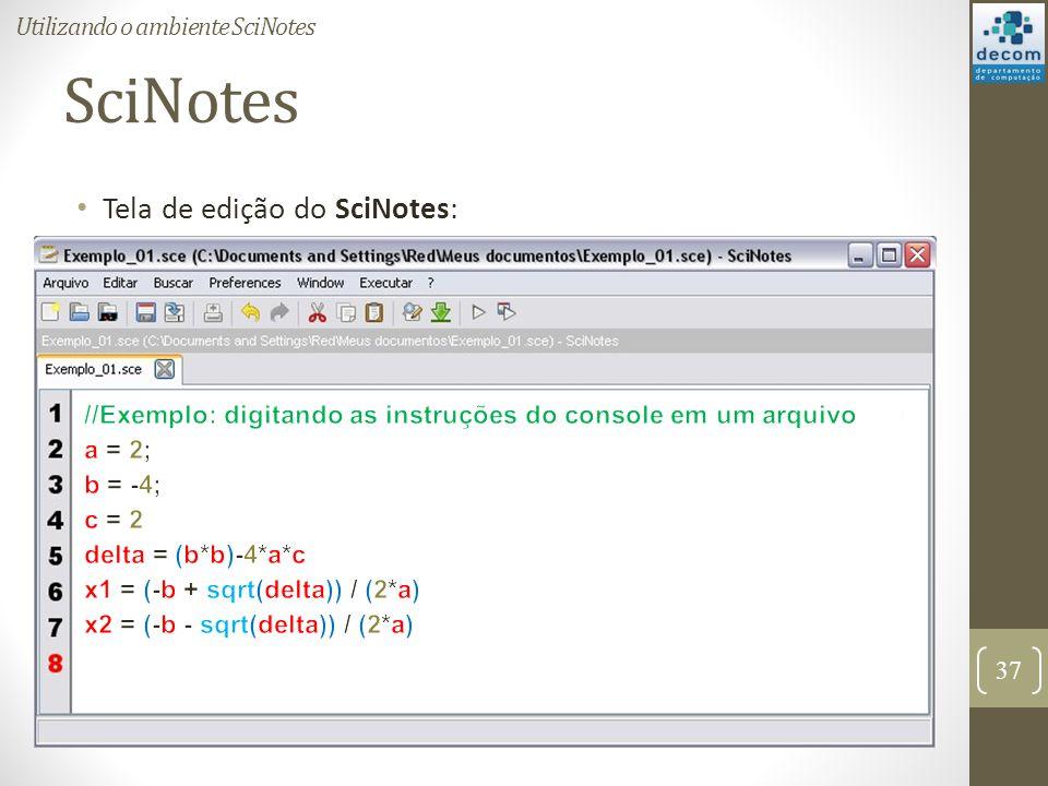 SciNotes Tela de edição do SciNotes: 37 Utilizando o ambiente SciNotes