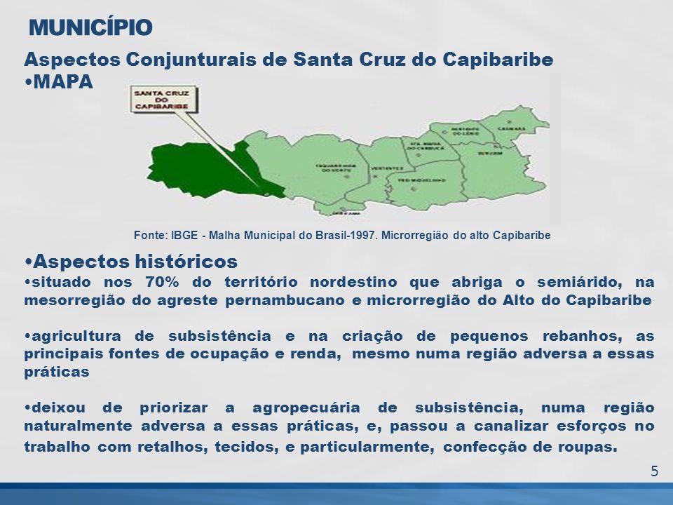 MUNICÍPIO Aspectos Conjunturais de Santa Cruz do Capibaribe MAPA Aspectos históricos situado nos 70% do território nordestino que abriga o semiárido,