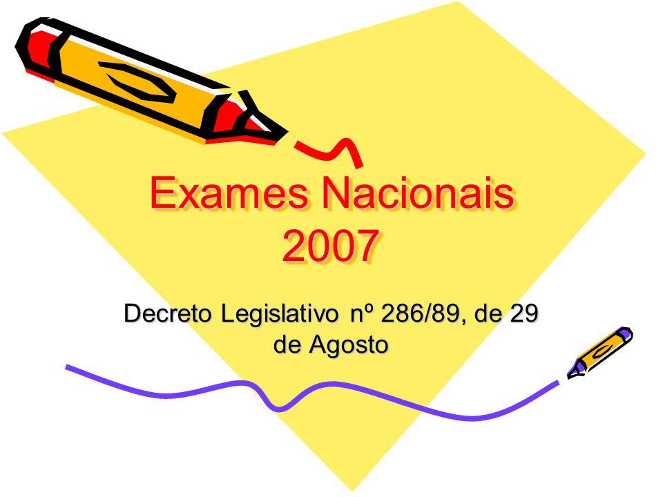 Exames Nacionais 2007 Decreto Legislativo nº 286/89, de 29 de Agosto