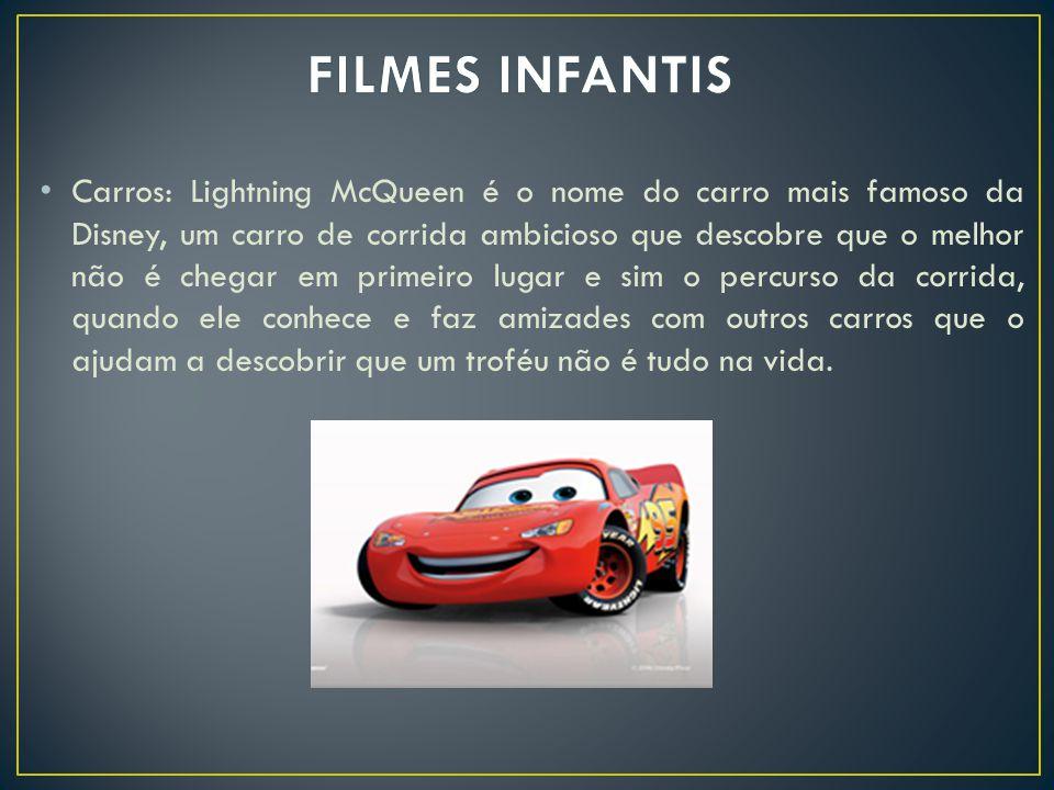 Carros: Lightning McQueen é o nome do carro mais famoso da Disney, um carro de corrida ambicioso que descobre que o melhor não é chegar em primeiro lu