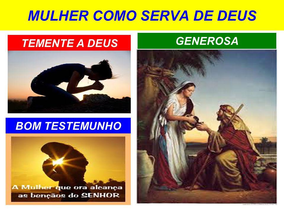 MULHER COMO SERVA DE DEUS TEMENTE A DEUS BOM TESTEMUNHO GENEROSA