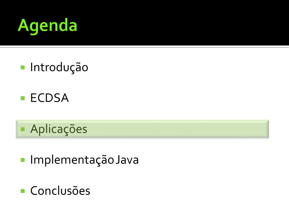 Introdução ECDSA Aplicações Implementação Java Conclusões