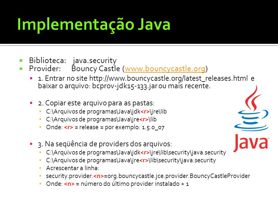 Biblioteca: java.security Provider:Bouncy Castle (www.bouncycastle.org)www.bouncycastle.org 1.