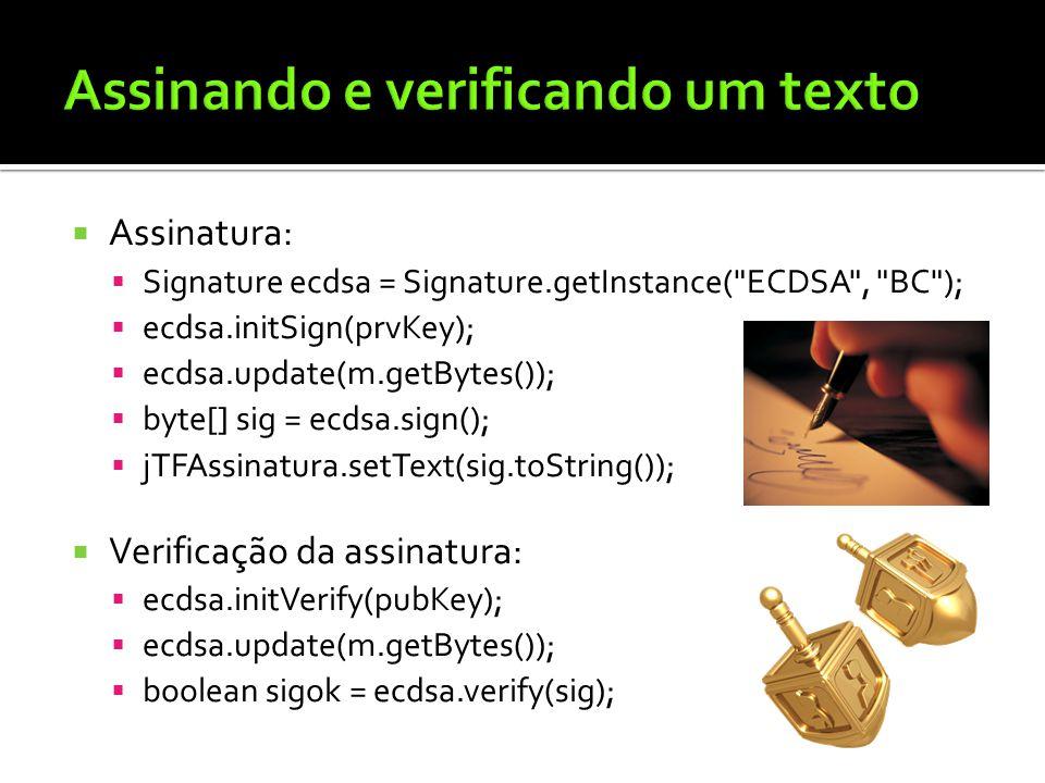 Assinatura: Signature ecdsa = Signature.getInstance(