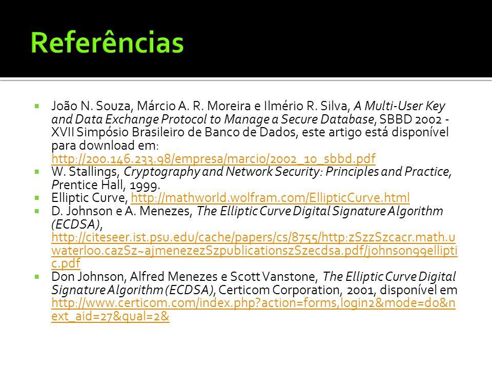João N. Souza, Márcio A. R. Moreira e Ilmério R. Silva, A Multi-User Key and Data Exchange Protocol to Manage a Secure Database, SBBD 2002 - XVII Simp