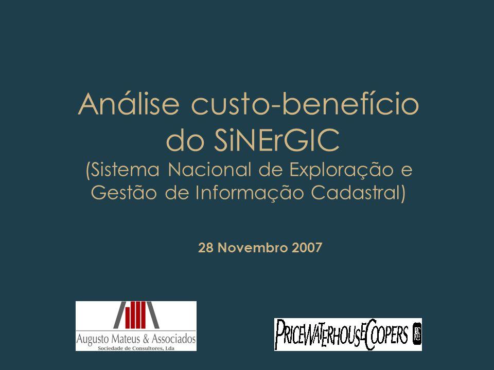Análise custo-benefício do SiNErGIC (Sistema Nacional de Exploração e Gestão de Informação Cadastral) 28 Novembro 2007