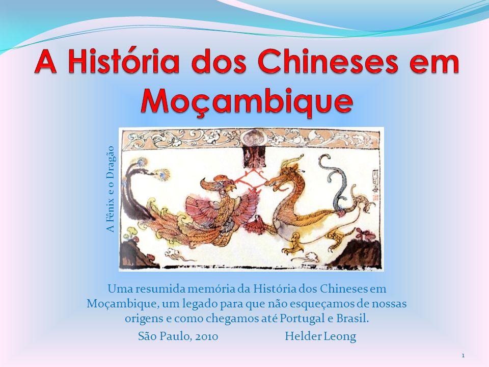 Uma resumida memória da História dos Chineses em Moçambique, um legado para que não esqueçamos de nossas origens e como chegamos até Portugal e Brasil
