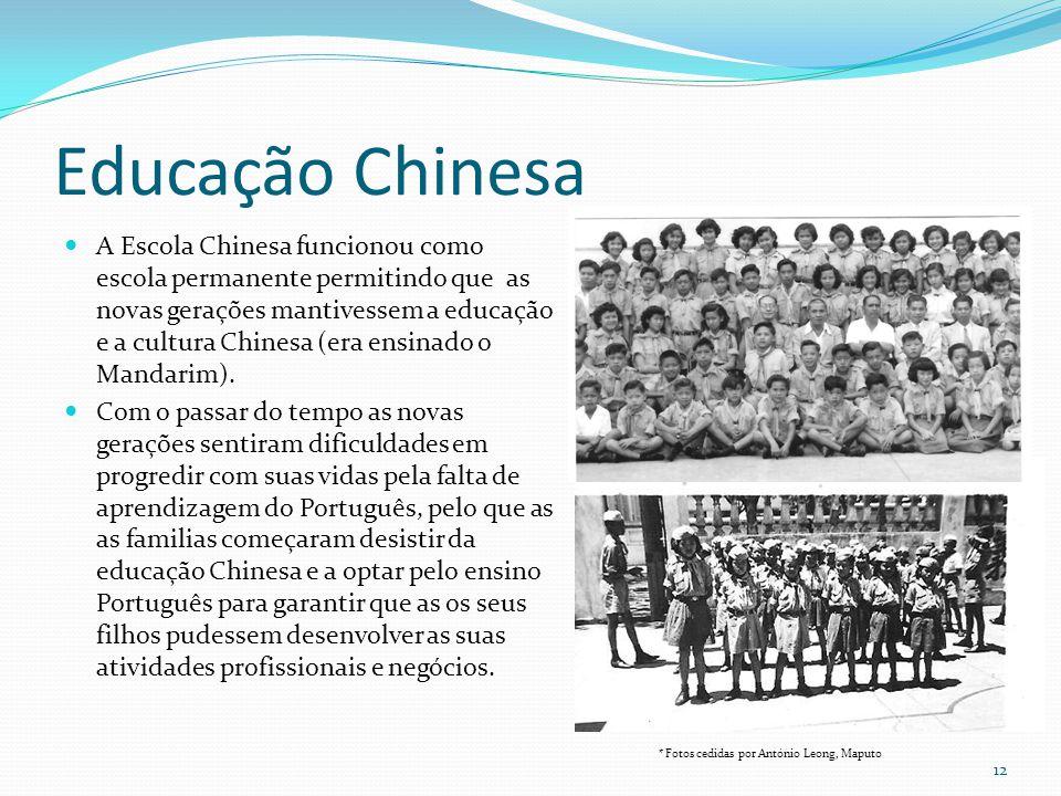 Educação Chinesa A Escola Chinesa funcionou como escola permanente permitindo que as novas gerações mantivessem a educação e a cultura Chinesa (era en