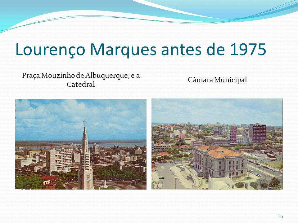 Lourenço Marques antes de 1975 Praça Mouzinho de Albuquerque, e a Catedral Câmara Municipal 15