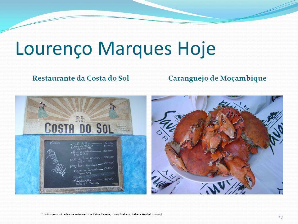 Lourenço Marques Hoje Restaurante da Costa do Sol Caranguejo de Moçambique * Fotos encontradas na internet, de Vitor Passos, Tony Nabais, Zêbê e Aníba