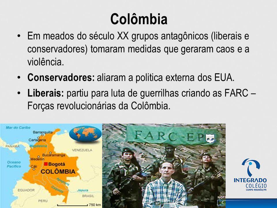 Colômbia Em meados do século XX grupos antagônicos (liberais e conservadores) tomaram medidas que geraram caos e a violência. Conservadores: aliaram a