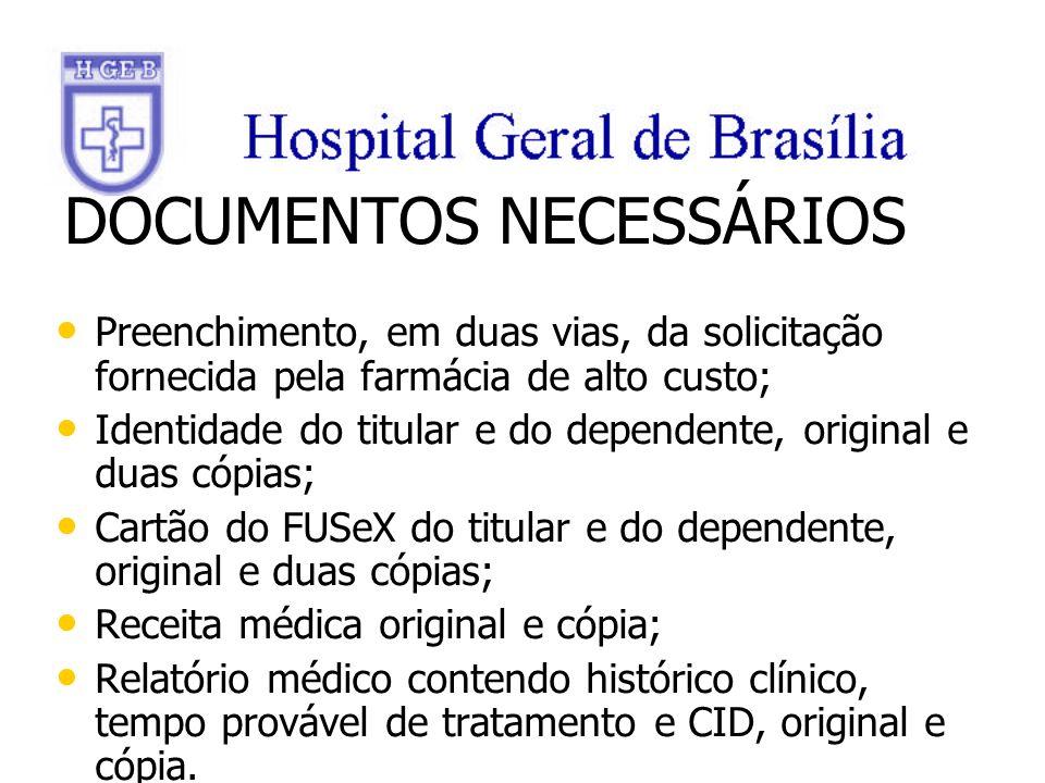 DOCUMENTOS NECESSÁRIOS Preenchimento, em duas vias, da solicitação fornecida pela farmácia de alto custo; Preenchimento, em duas vias, da solicitação