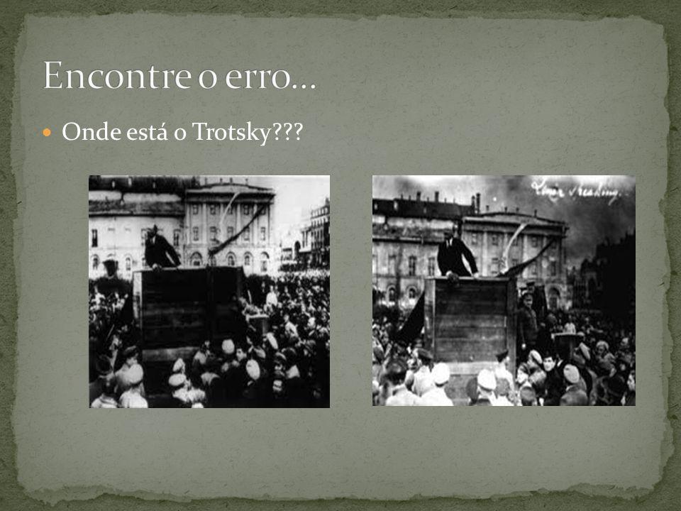 Onde está o Trotsky???