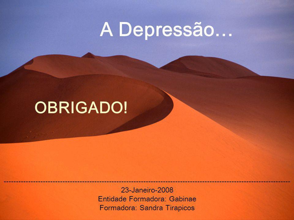 A Depressão… --------------------------------------------------------------------------------------------------------------------- 23-Janeiro-2008 Ent