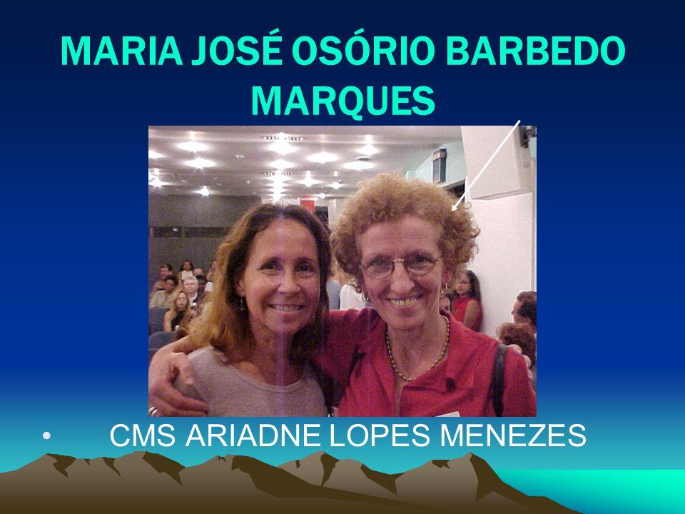 MARIA JOSÉ OSÓRIO BARBEDO MARQUES CMS ARIADNE LOPES MENEZES