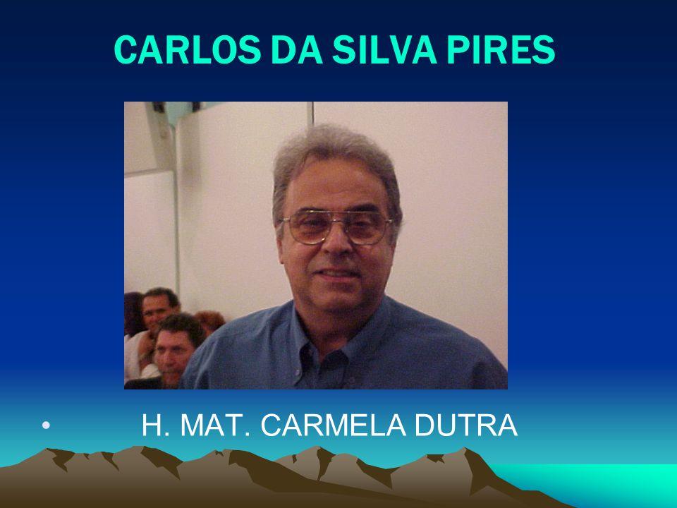 CARLOS DA SILVA PIRES H. MAT. CARMELA DUTRA