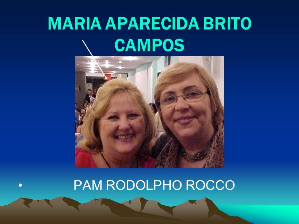 MARIA APARECIDA BRITO CAMPOS PAM RODOLPHO ROCCO