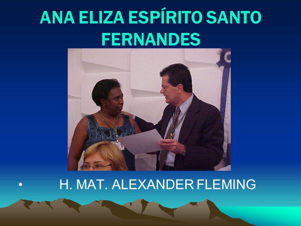ANA ELIZA ESPÍRITO SANTO FERNANDES H. MAT. ALEXANDER FLEMING