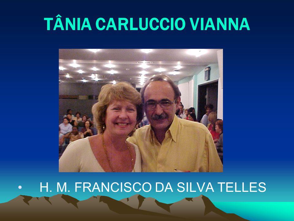 TÂNIA CARLUCCIO VIANNA H. M. FRANCISCO DA SILVA TELLES
