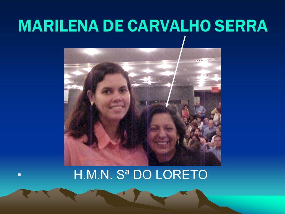 MARILENA DE CARVALHO SERRA H.M.N. Sª DO LORETO
