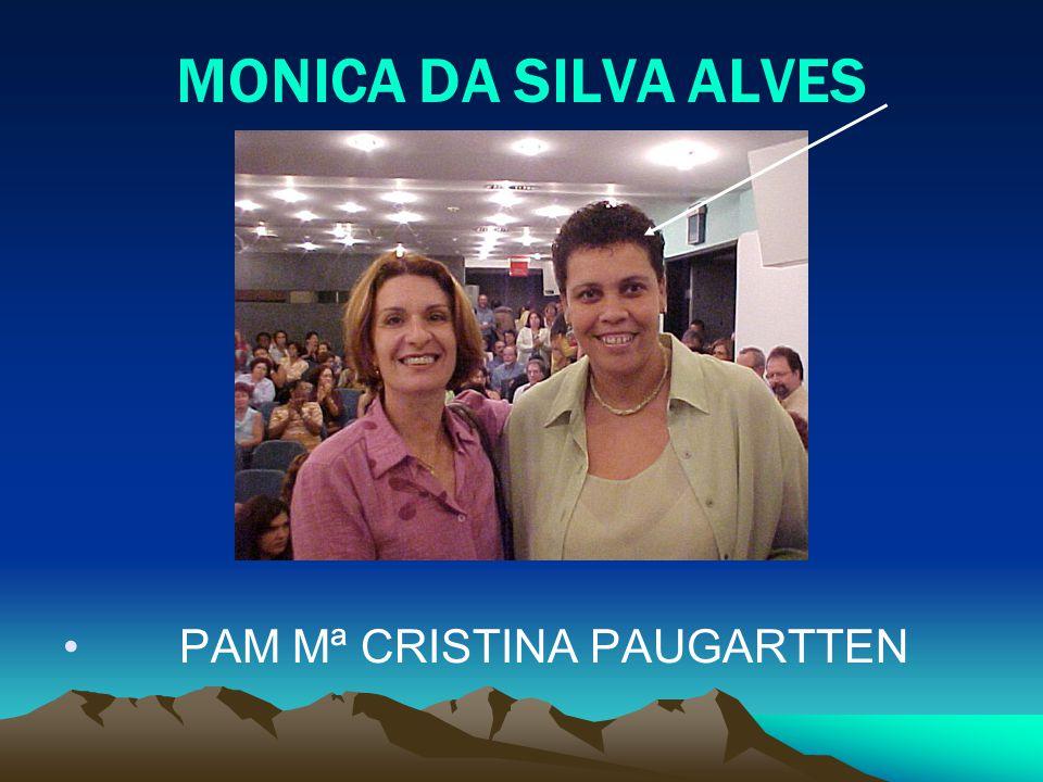 MONICA DA SILVA ALVES PAM Mª CRISTINA PAUGARTTEN