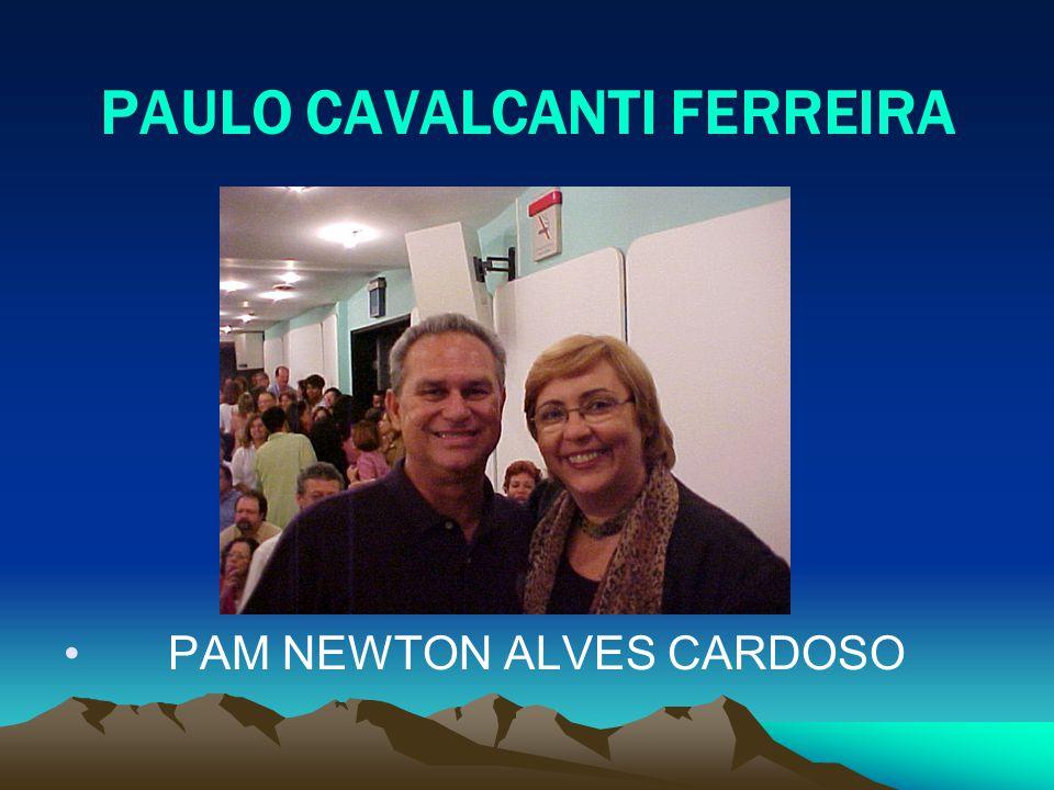 PAULO CAVALCANTI FERREIRA PAM NEWTON ALVES CARDOSO
