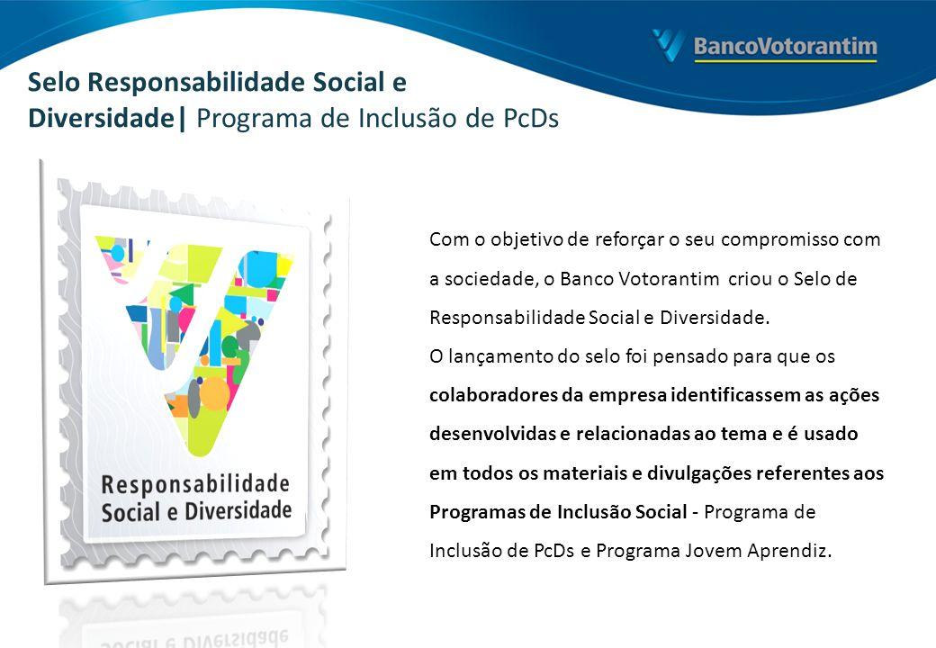 Com o objetivo de reforçar o seu compromisso com a sociedade, o Banco Votorantim criou o Selo de Responsabilidade Social e Diversidade. O lançamento d