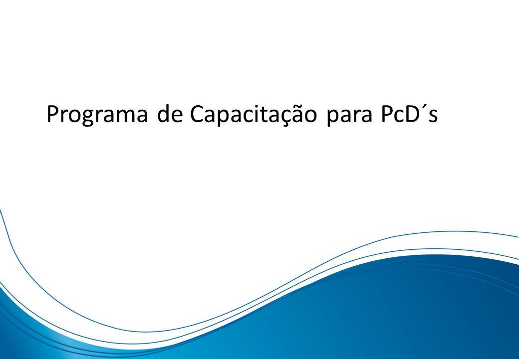 AÇÕES DE SENSIBILIZAÇÃO PARA INCLUSÃO Programa de Capacitação para PcD´s