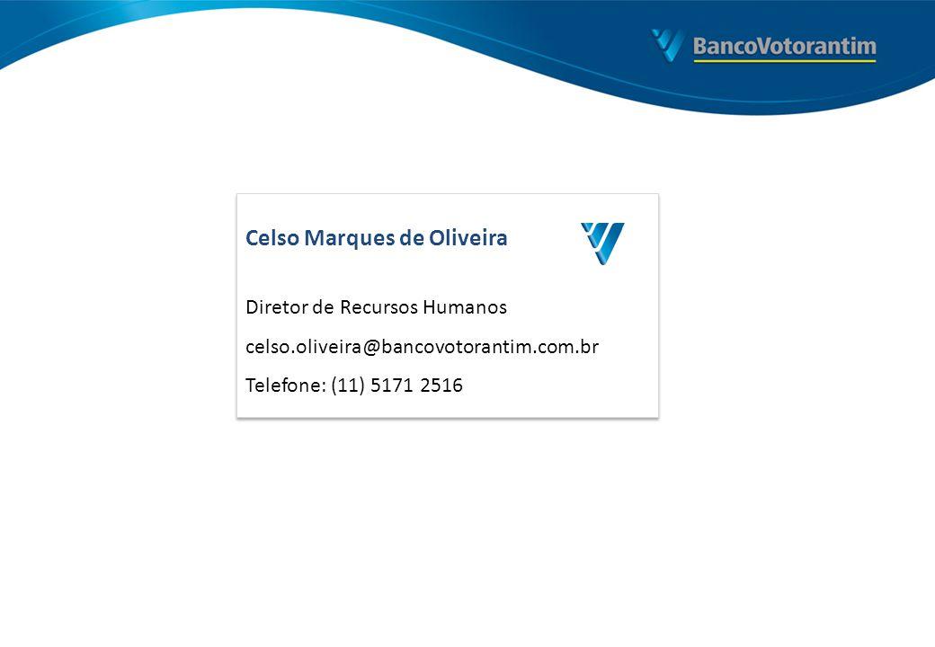 Celso Marques de Oliveira Diretor de Recursos Humanos celso.oliveira@bancovotorantim.com.br Telefone: (11) 5171 2516