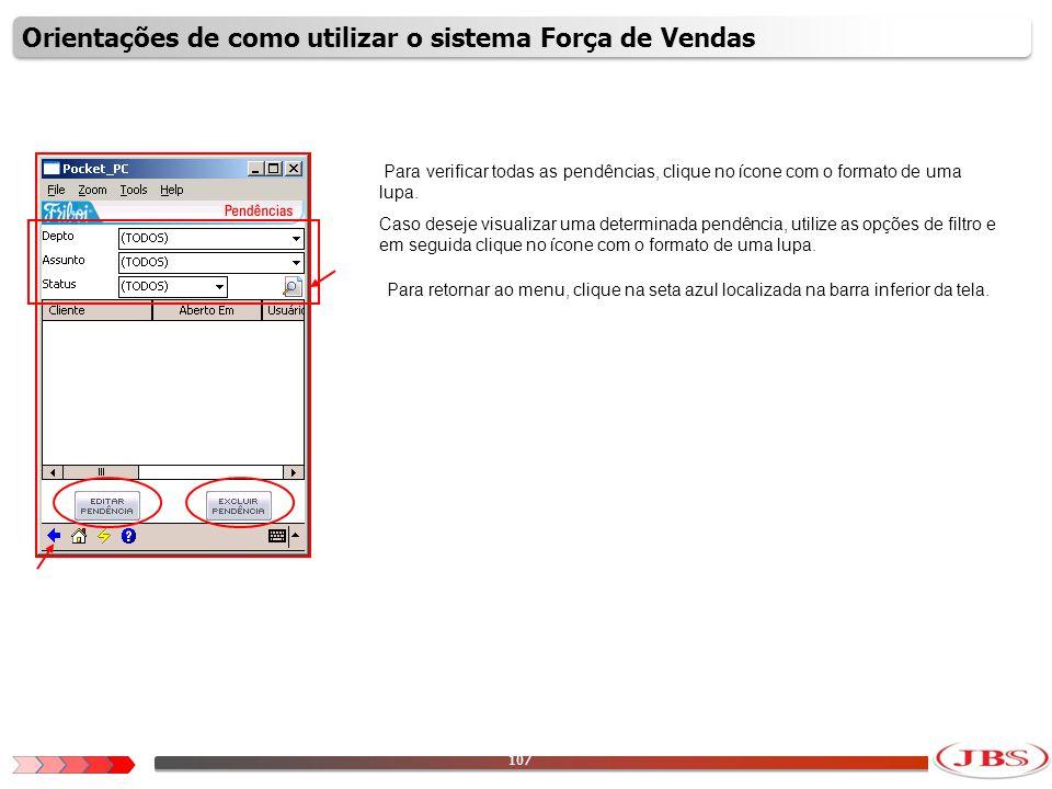 108 Para analisar todos os produtos que podem ser utilizados na digitação de pedidos, clique na opção Produtos.