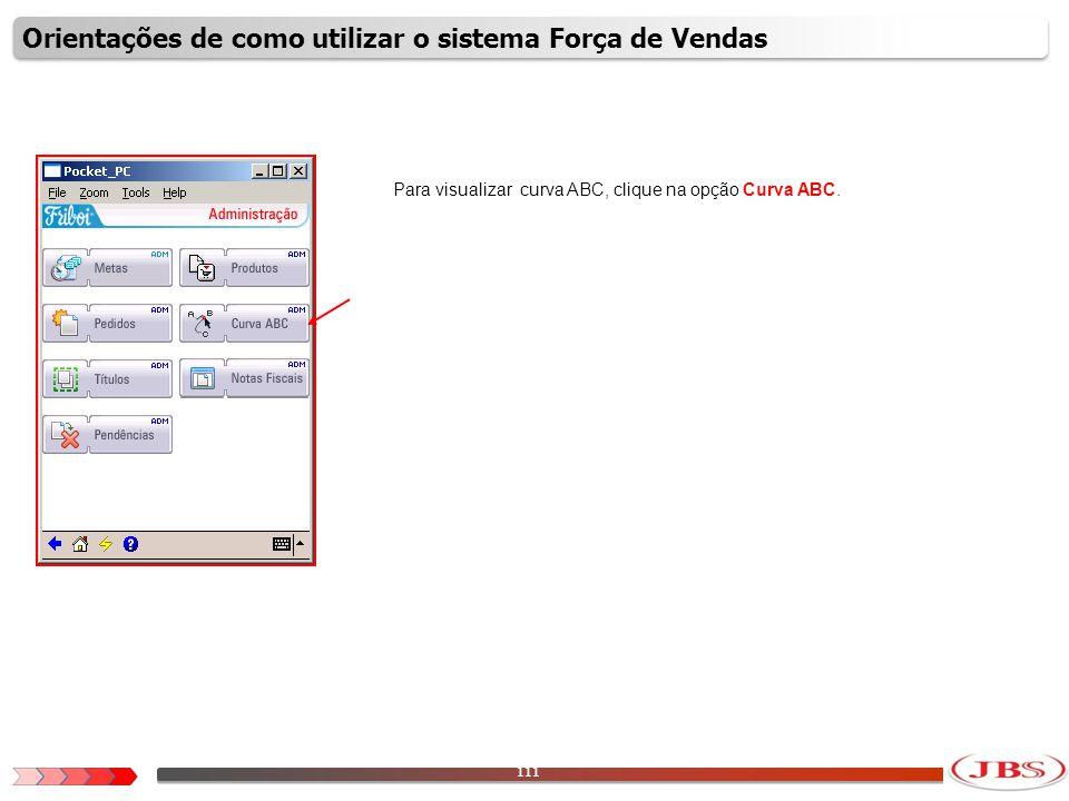 112 Para visualizar as informações, selecione os filtros necessários como Representante, Divisão Comercial e Cliente.