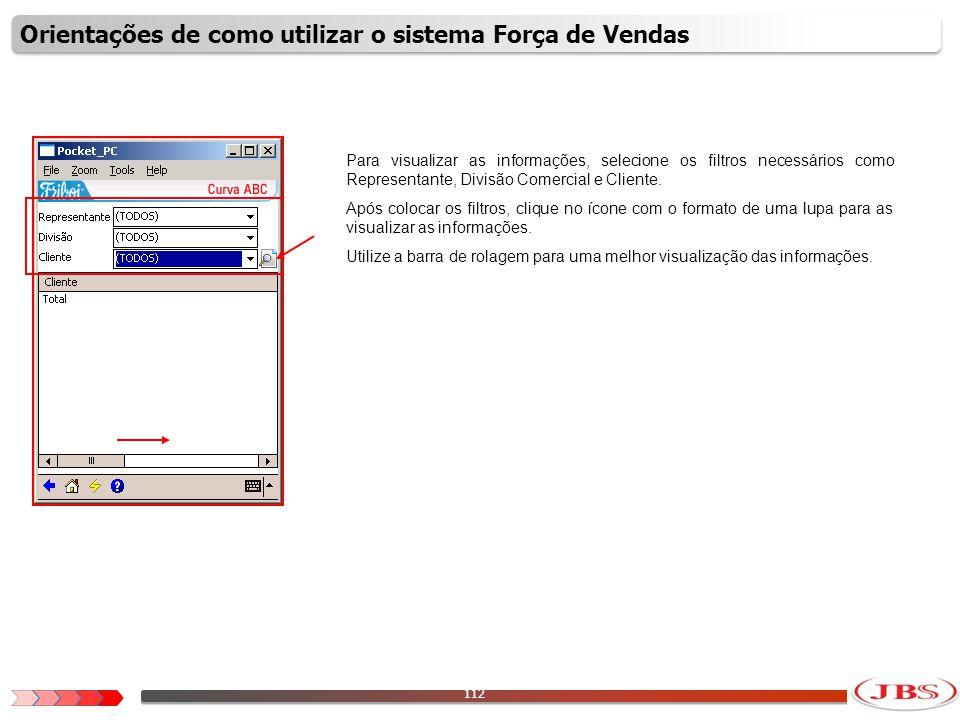 113 As informações só serão visualizadas se elas estiverem cadastradas no sistema ERP que é o sistema Matriz.