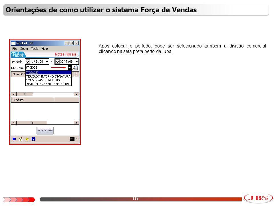 119 Após colocar os filtros, clique no ícone com o formato de uma lupa para o sistema trazer as informações.