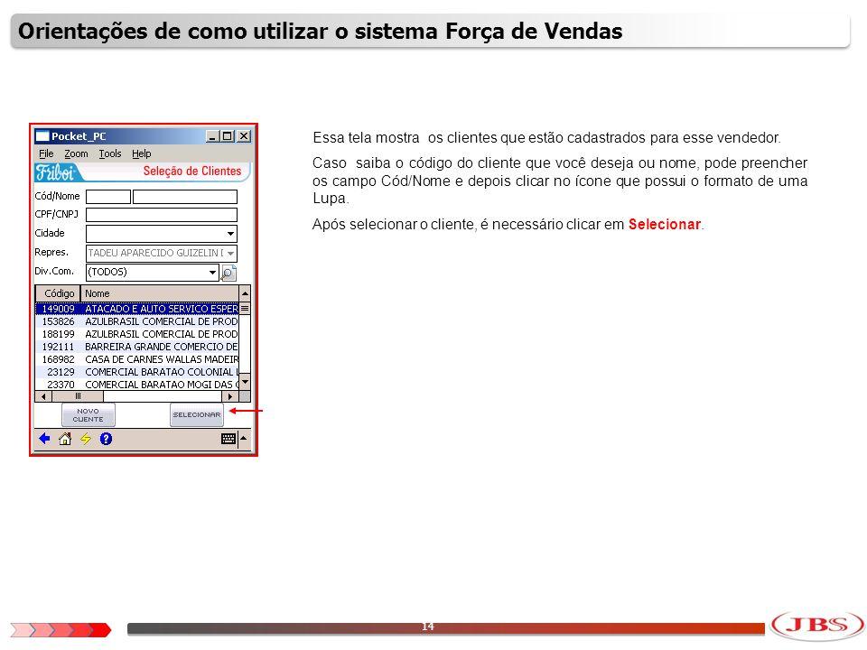 15 Essa tela fornece a opção de verificar algumas informações do cliente selecionado.