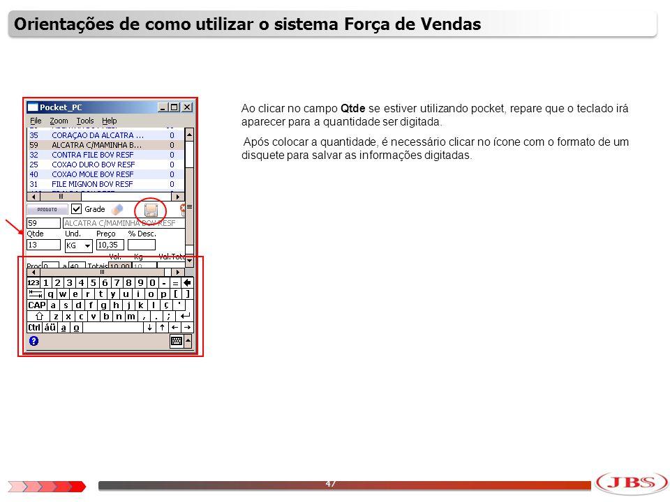 48 Repare que no campo Totais o sistema somou as duas quantidades digitadas para o itens, no caso 10 e 13.