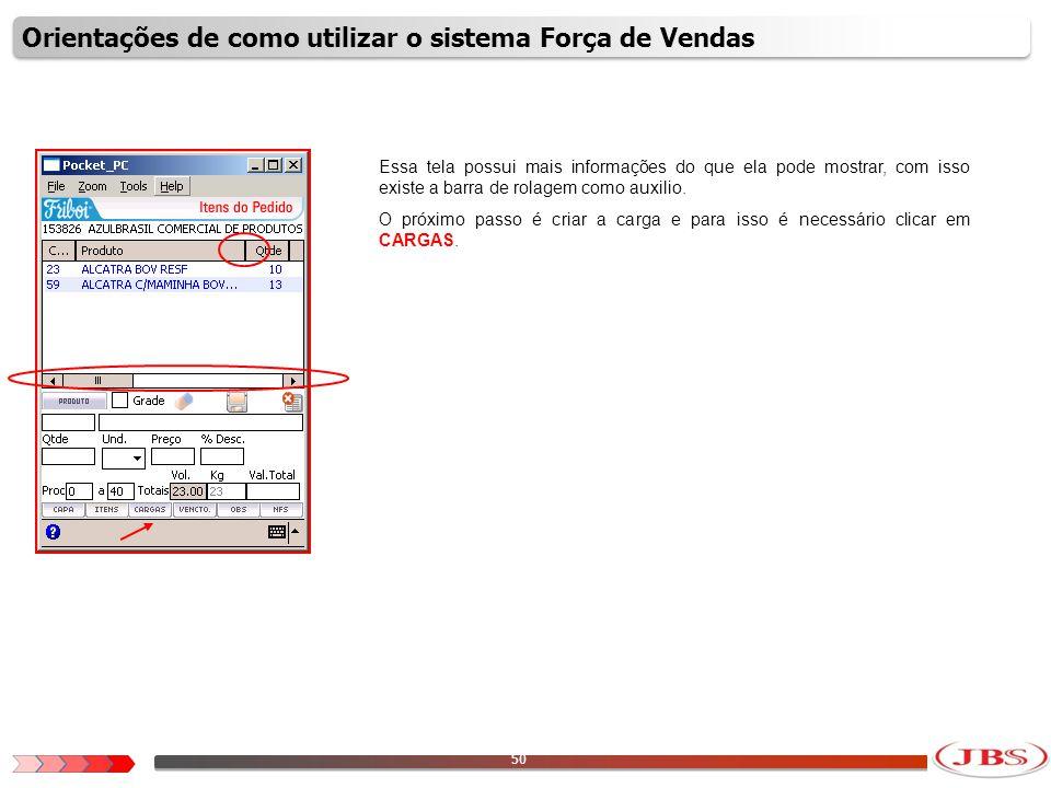 51 Para inserir a carga no pedido, é necessário clicar no primeiro ícone do grid Itens.