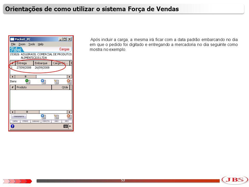 54 Repare que quando a data é selecionada, o sistema mostra os produtos que foram digitados.