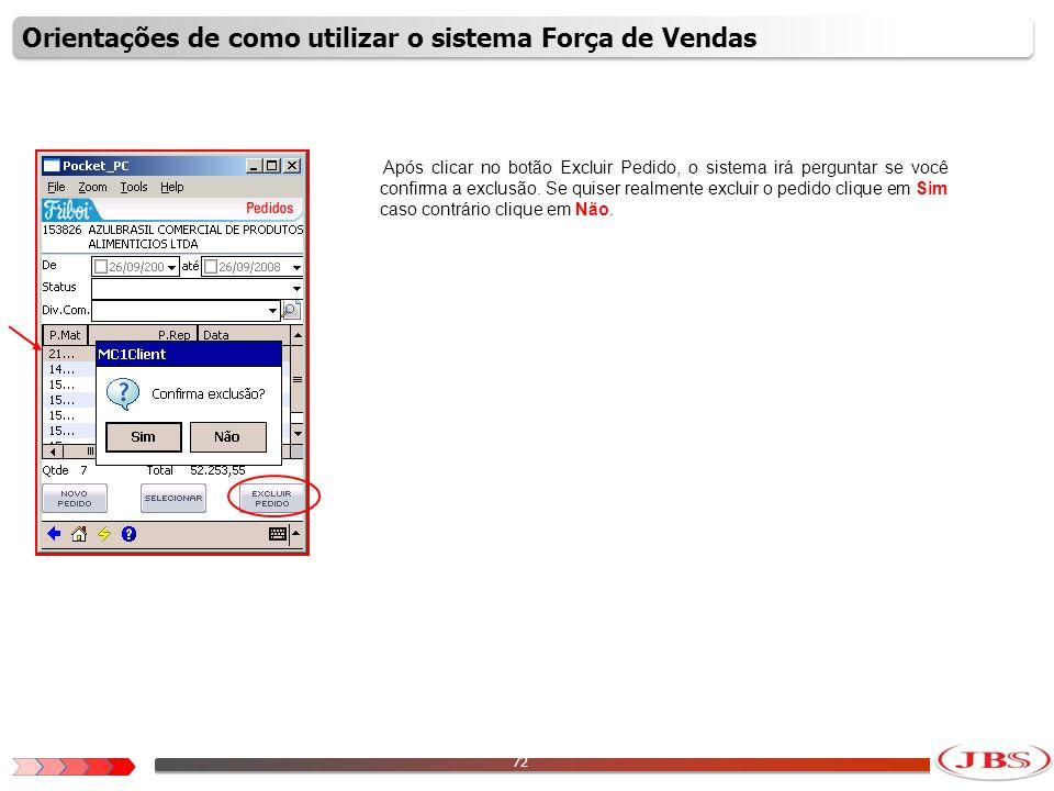 73 Para enviar o pedido para a Matriz, clique no ícone do raio amarelo localizado na barra inferior da tela.