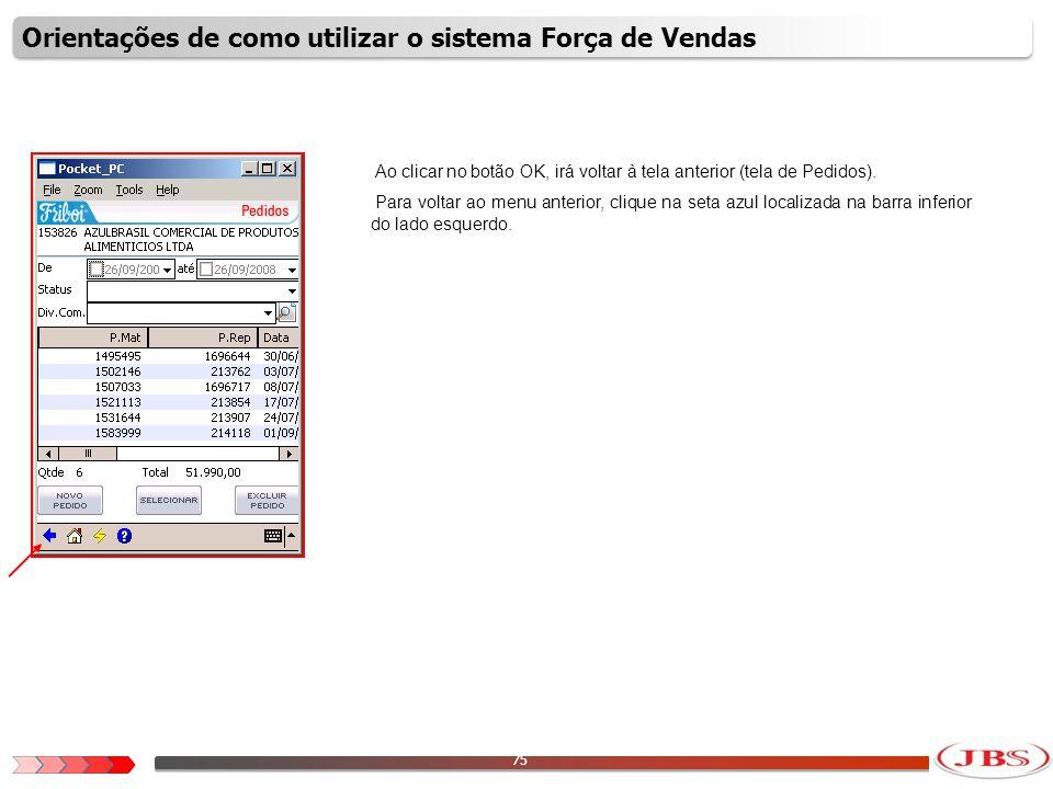 76 Para sair da tela de Menu de um cliente específico, clique na seta azul localizada na barra inferior, do lado esquerdo.